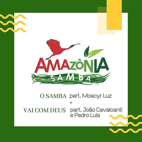 O Samba + Vai Com Deus von Amazônia Samba