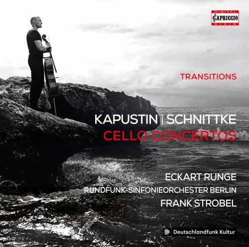 Kapustin & Schnittke: Cello Concertos by Eckart Runge