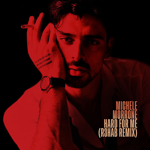 Hard For Me (R3HAB Remix) by Michele Morrone