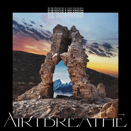 Air I Breathe (Sub Focus & Wilkinson) by Sub Focus