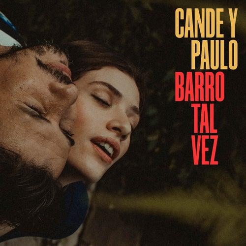 Barro Tal Vez von Cande y Paulo
