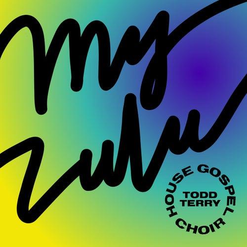 My Zulu by House Gospel Choir