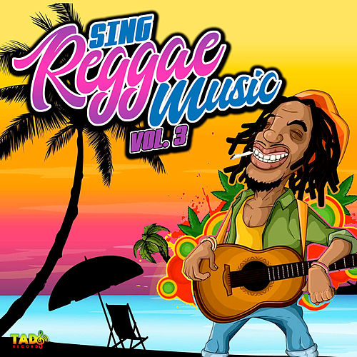 Sing Reggae Music, Vol. 3 de Various Artists