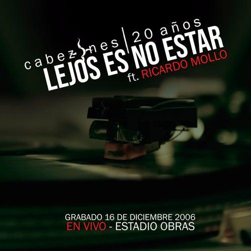 Lejos Es No Estar (En Vivo Obras 2006) (En Vivo Obras 2006) de Cabezones
