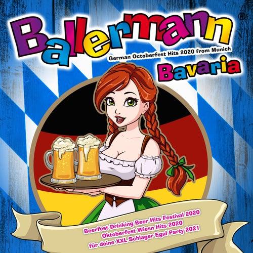 Ballermann Bavaria - German Octoberfest Hits 2020 from Munich (Beerfest Drinking Beer Hits Festival 2020 Oktoberfest Wiesn Hits 2020 für deine XXL Schlager Egal Party 2021) von Various Artists