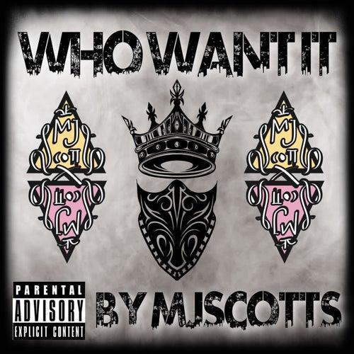 Who Want It de MJScottS