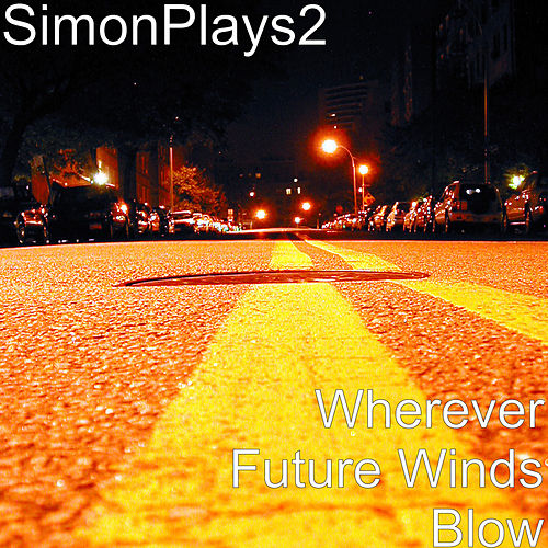 Wherever Future Winds Blow de SimonPlays2