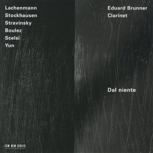 Stravinsky, Boulez, Stockhausen: Dal Niente by Eduard Brunner