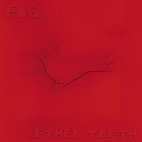 Ether Teeth by Fog