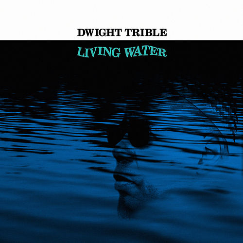 Living Water by Dwight Trible