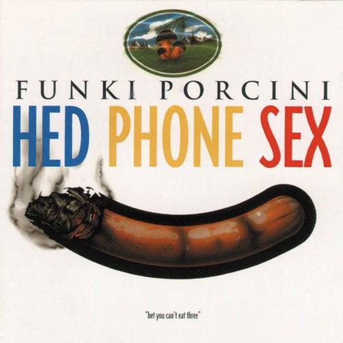 Hed Phone Sex von Funki Porcini