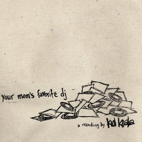 Your Mom's Favourite DJ by Kid Koala