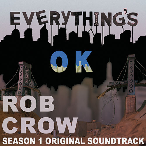 Everything's OK by Rob Crow