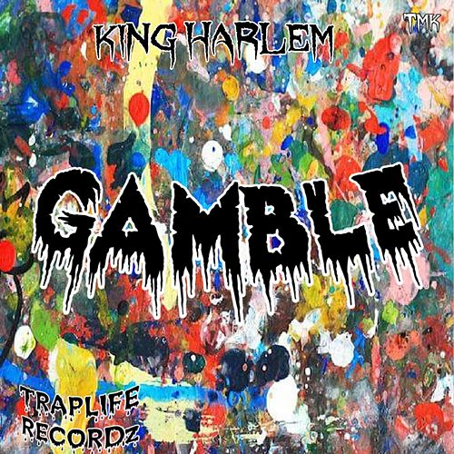 Gamble by King Harlem