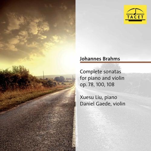 Brahms: Complete Violin Sonatas, Opp. 78, 100 & 108 von Daniel Gaede