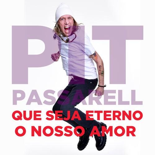 Que Seja Eterno o Nosso Amor by Pit Passarell