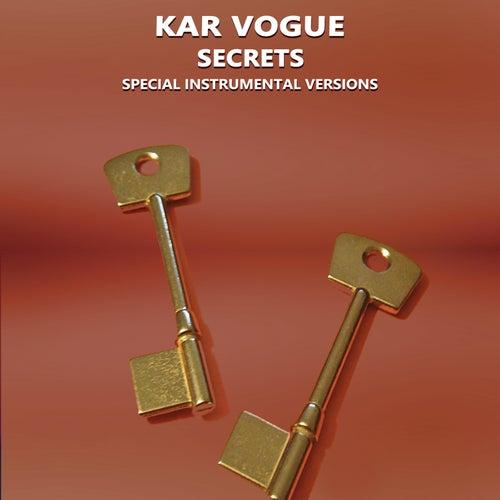 Secrets (Special Instrumental Versions) von Kar Vogue