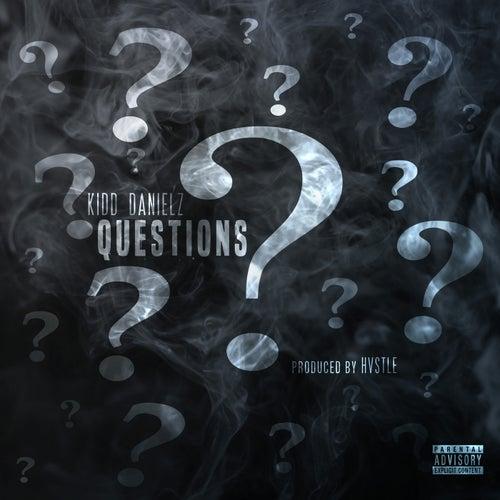 Questions by Kidd Danielz