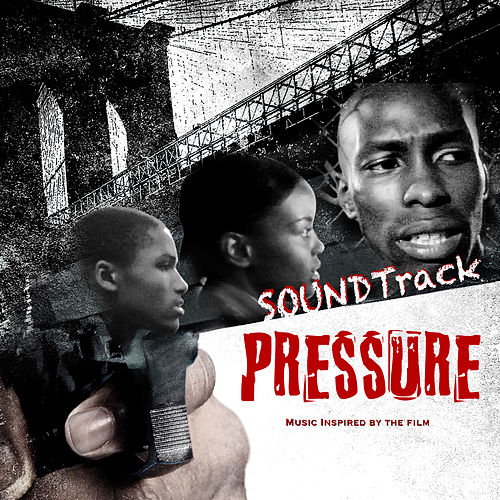 Pressure (Music Inspired by the Film) by Various Artists