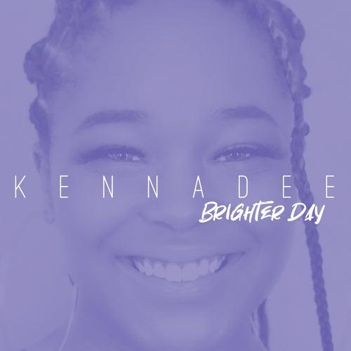 Brighter Day by KennaDee