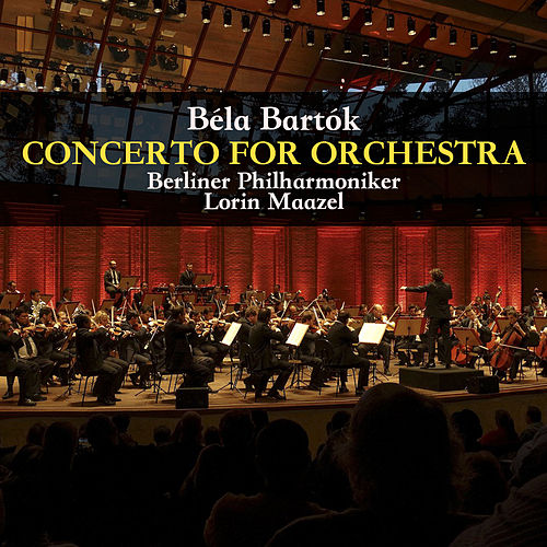 Bartók: Concerto for Orchestra by Lorin Maazel