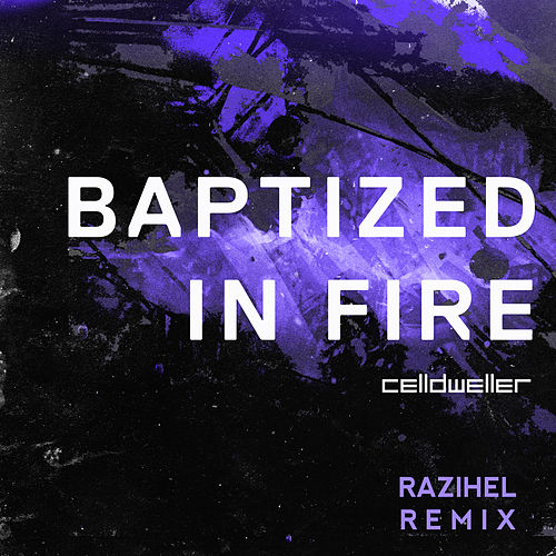 Baptized In Fire (Razihel Remix) de Celldweller