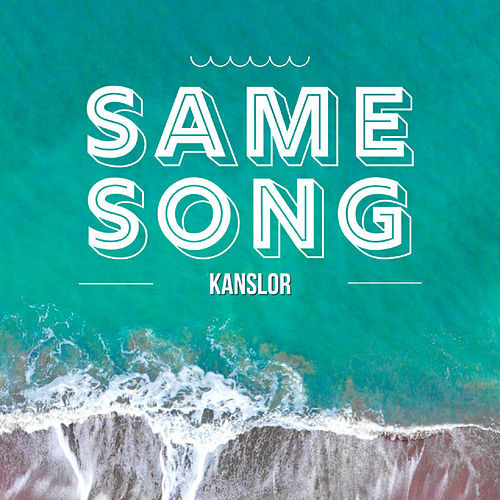Same Song by Kanslor