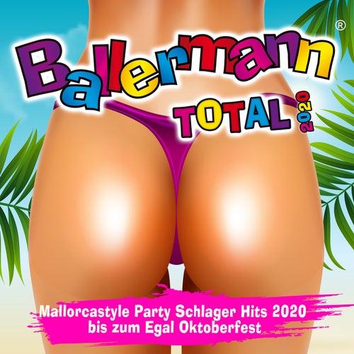 Ballermann Total 2020 (Mallorcastyle Party Schlager Hits 2020 bis zum Egal Oktoberfest) von Various Artists