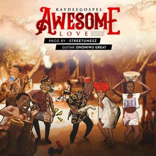 Awesome Love by Kaydeegospel
