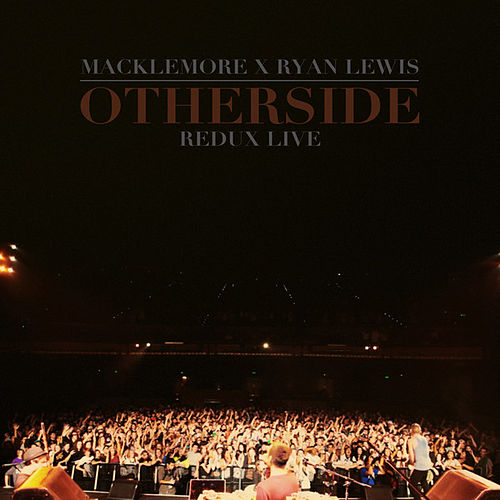 Otherside Remix [Live] by Macklemore & Ryan Lewis