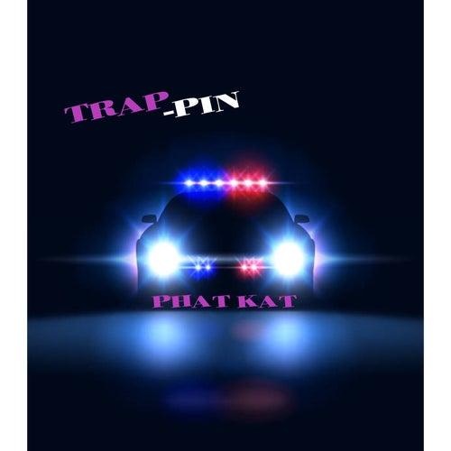 Trappin di Phat Kat