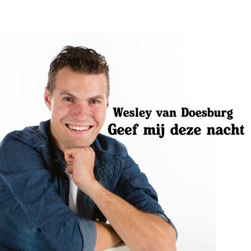 Geef mij deze nacht van Wesley Van Doesburg