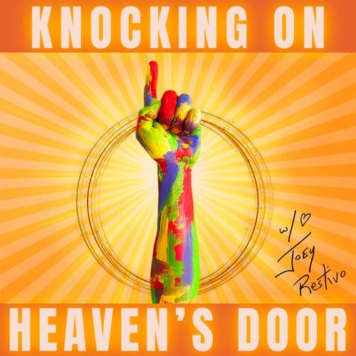 Knocking on Heaven's Door by Joey Restivo
