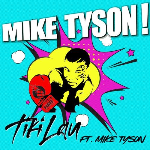 Mike Tyson (feat. Mike Tyson) von Tiki Lau