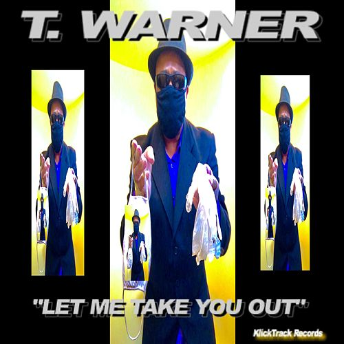 Let Me Take You Out by T. Warner