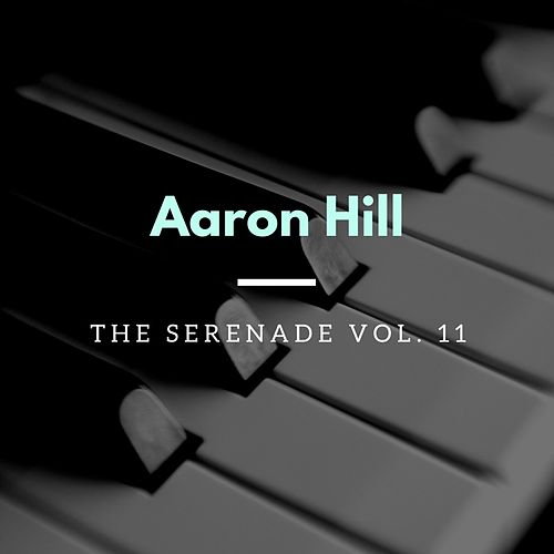 The Serenade, Vol. 11 by Aaron Hill