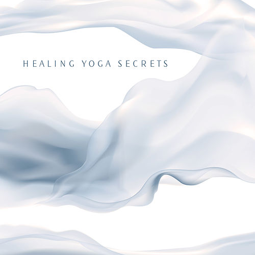 Healing Yoga Secrets - Serenity and Balance, Therapy for Relaxation, Yoga Reduces Stress, Reflections, Sun Salutation, Awaken Your Energy, Healing Noise, Deep Rest by Corepower Yoga Music Zone Chakra Balancing Music Oasis