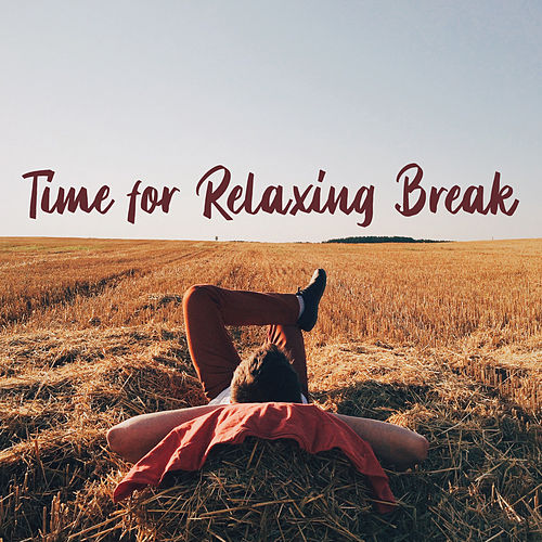 Time for Relaxing Break by Relaxing Music Guys, Keep Calm Music Collection, Relaxing Zen Music Therapy
