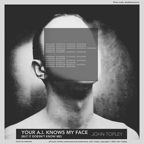 Your A.I. Knows My Face (But It Doesn't Know Me) by John Topley
