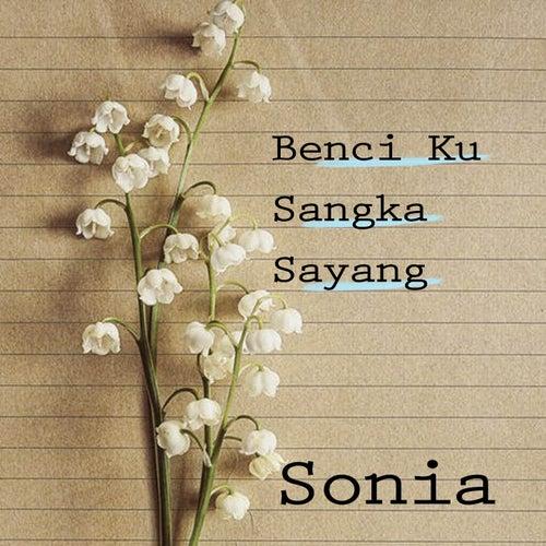 Benci Kusangka Sayang von Sonia