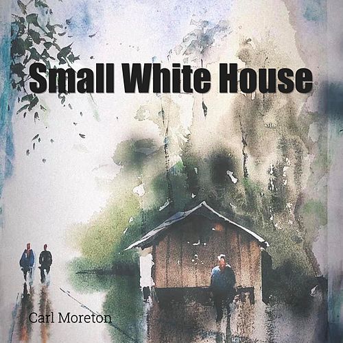 Small White House by Carl Moreton