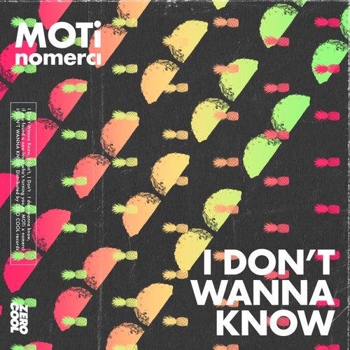 I Don't Wanna Know by MOTi x nomerci