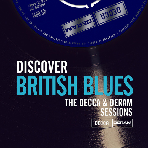 Discover British Blues On Decca & Deram by Peter Green