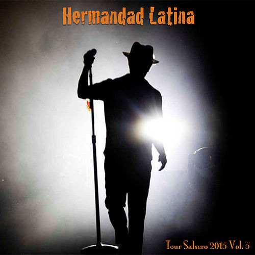 Tour Salsero 2015 (Vol. 5) by La Hermandad Latina