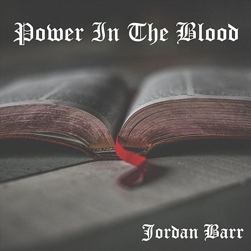 Power in the Blood von Jordan Barr