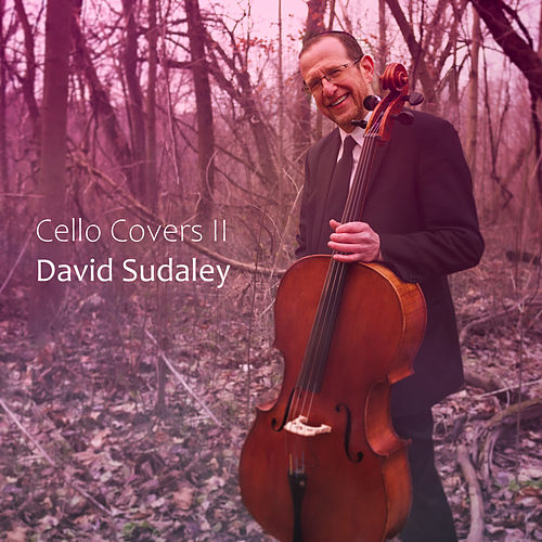 Cello Covers II by David Sudaley