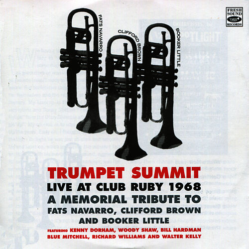 Trumpet Summit: Live at Club Ruby 1968 by Kenny Dorham