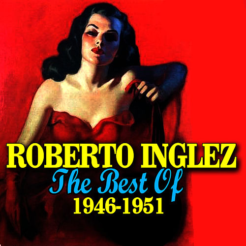 The Best Of 1946-1951 de Roberto Inglez