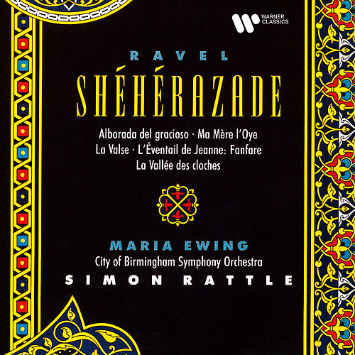 Ravel: Shéhérazade, Ma mère l'Oye & La valse by Sir Simon Rattle
