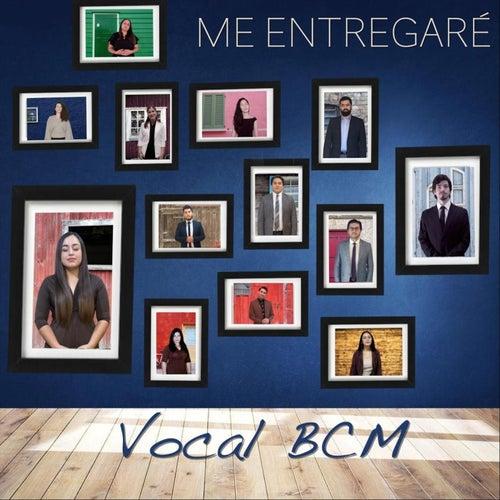 Me Entregaré by Vocal BCM
